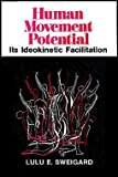 Human Movement Potential, Lulu E. Sweigard, 0396069037