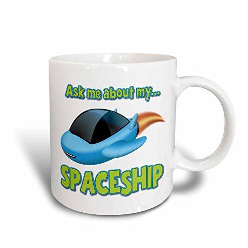 (3dRose 160888_1 Ask Me About My Spaceship Sci-Fi Geek Design Ceramic Mug, 11 oz, White)