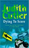 Dying to Score, Judith Cutler, 0747223378