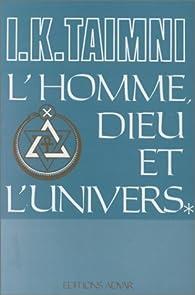 L'Homme, Dieu et l'Univers par Iqbal K. Taimni