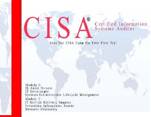 Certified Information Systems Auditor (CISA) 2 Hour Intensive Review