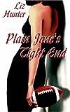 Plain Jane's Tight End, Liz Hunter, 0759948518