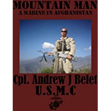 Mountain Man: A Marine In Afghanistan (The War Chronicles Book 1)
