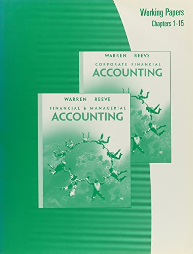 Working Papers, Chapters CF1-CF15 for Warren/Reeve/Duchac's Corporate Financial Accounting, 9th