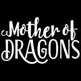 Khaleesi Mother of Dragons Game Of Thrones White Decal Vinyl Sticker|Cars Trucks Vans Walls Laptop| White |6.5 x 4 in|LLI628