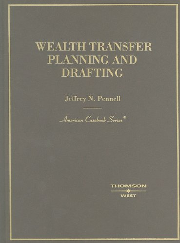 Wealth Transfer Planning and Drafting (American Casebooks) (American