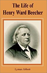 Life of Henry Ward Beecher, The