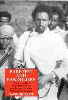 Barefeet & Bandoliers: The Liberation of Ethiopia