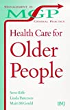 img - for Health Care for Older People: Practitioner Perspectives in a Changing Society book / textbook / text book