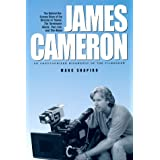 James Cameron: An Unauthorized Biography Of The Filmmaker (Renaissance Books Director)