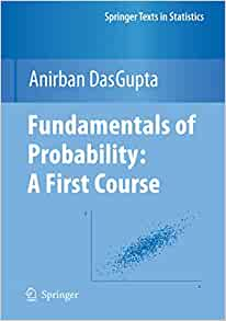 Fundamentals of Probability : A first Course - Anirban DasGupta