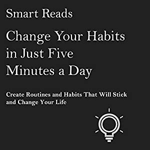 Change Your Habits in Just Five Minutes a Day Hörbuch