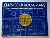 Classic Old House Plans, Lawrence Grow, 0915590417