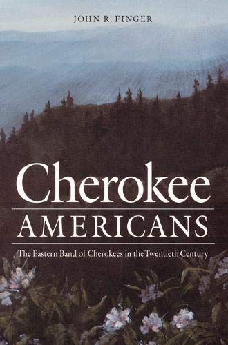 Cherokee Americans: The Eastern Band of Cherokees in the Twentieth Century (Indians of the Southeast (Paperback))