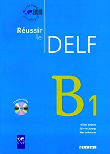Réussir le DELF - Aktuelle Ausgabe: B1 - Livre mit CD (Livre + CD)