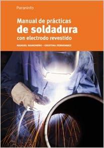 MANUAL DE SOLDADURA CON ELECTRODO REVESTIDO. 2012. PRECIO EN DOLARES: MANUEL MANCHECO PEREZ CRISTINA FERNANDEZ LOPEZ: Amazon.com: Books