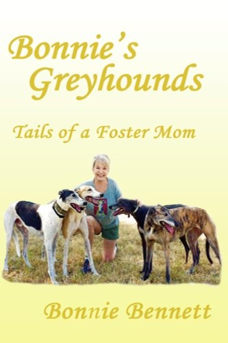 Download Bonnie's Greyhounds: Tails of a Foster Mom (Volume 1) pdf epub