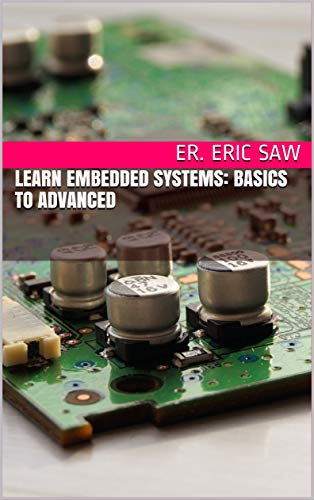 Learn Embedded Systems: Basics To Advanced eBook: Er  Eric