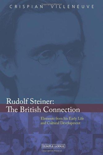 Rudolf Steiner: The British Connection