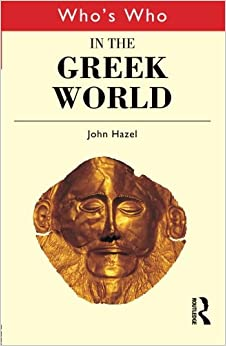Who's Who in Greek World (The Routeldge Who's Who Series)