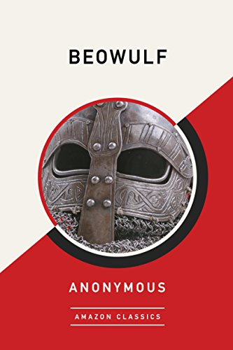 Beowulf (AmazonClassics Edition) by [Anonymous,]