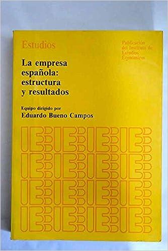 La Empresa Española Estructura Y Resultados Eduardo Bueno