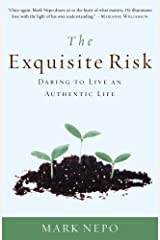 The Exquisite Risk: Daring to Live an Authentic Life Kindle Edition