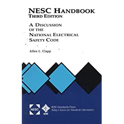 National Electrical Safety Code Handbook: A Discussion of the Gounding Rules, General Rules, and Parts 1,2,3, and 4 of the 3rd (1920) Through 1993 Editions of the National Electrical Safety c