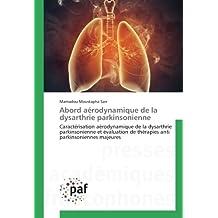 Abord aérodynamique de la dysarthrie parkinsonienne: Caractérisation aérodynamique de la dysarthrie parkinsonienne et évaluation de thérapies anti parkinsoniennes majeures