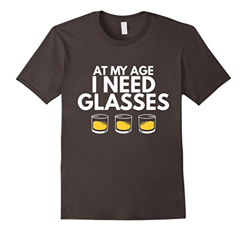 Mens At My Age I Need Glasses Whiskey Scotch Drinking Drink Tee XL - Whiskey Scotch Drink