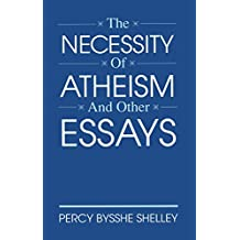 The Necessity of Atheism and Other Essays (The Freethought Library)