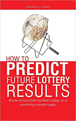 How to Predict Future Lottery Results: Know Tomorrow's