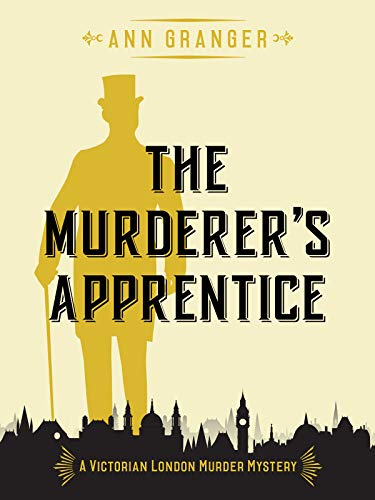 The Murderer's Apprentice: A gripping Victorian crime mystery (Inspector Ben Ross Mysteries Book 7) by [Granger, Ann]