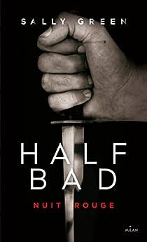 Half Bad, tome 2 : Nuit rouge par Green