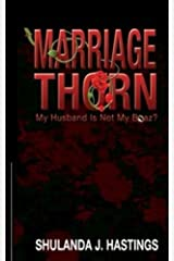 Marriage Thorn: My Husband Is Not My Boaz? (The Beauty of My Thorns) (Volume 1) Paperback
