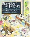 Breakfast with Friends, Elizabeth Alston, 0070014027