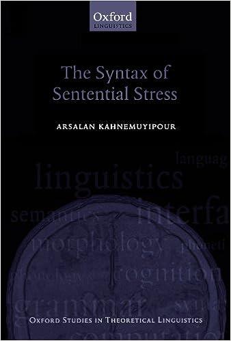 Kostenloser Download von e-pdf-Büchern The Syntax of Sentential Stress (Oxford Studies in Theoretical Linguistics) PDF FB2 by Arsalan Kahnemuyipour