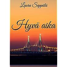 Hyvä aika (Finnish Edition)