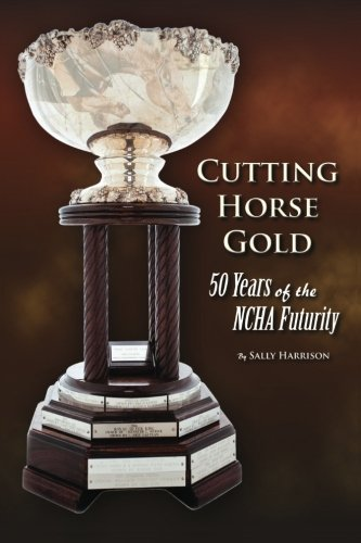 Cutting Horse Gold: 50 Years of the NCHA Futurity