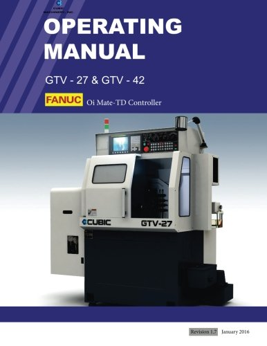 GTV FANUC Operating Manual: FANUC Oi Mate-TD (Mate Controller)