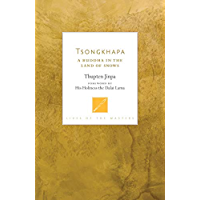 Tsongkhapa: A Buddha in the Land of Snows (Lives of the Masters)