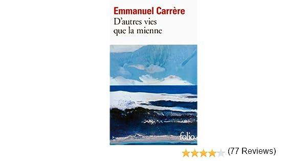 D Autres Vies Que La Mienne Carrere Emmanuel 9782072722325 Books Amazon Ca