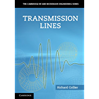 Transmission Lines: Equivalent Circuits, Electromagnetic Theory, and Photons (The Cambridge RF and Microwave Engineering Series)