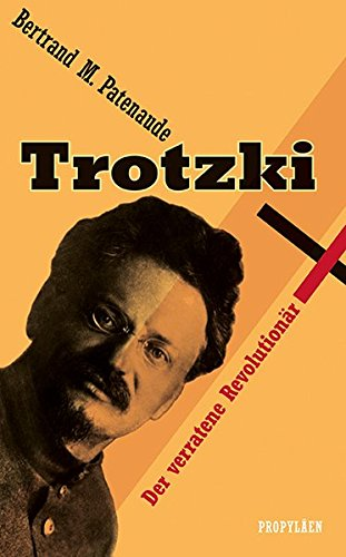 Trotzki: Der verratene Revolutionär