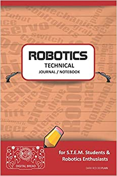 Descargar PDF Robotics Technical Journal Notebook - For Stem Students & Robotics Enthusiasts: Build Ideas, Code Plans, Parts List, Troubleshooting Notes, Competition Results, Meeting Minutes, Dark Red Do Plaing