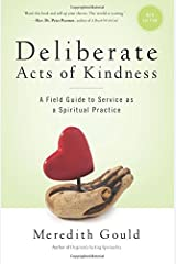 Deliberate Acts of Kindness: A Field Guide to Service As a Spiritual Practice Paperback