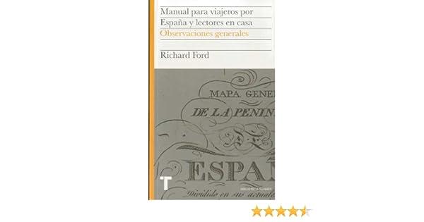 Manual para viajeros por España y lectores en casa Vol.I: Observaciones generales: 1 Biblioteca Turner: Amazon.es: Ford, Richard, Robertson, Ian, Pardo, Jesús: Libros