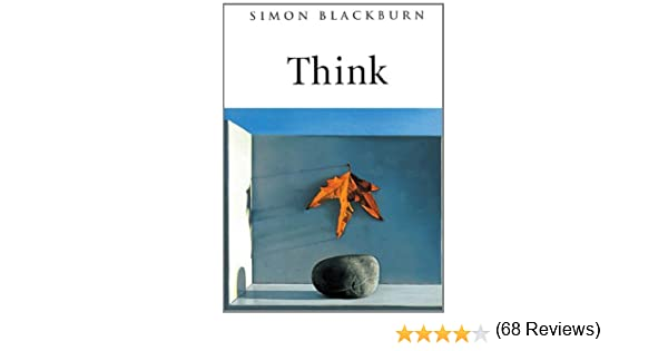 Think a compelling introduction to philosophy kindle edition by think a compelling introduction to philosophy kindle edition by simon blackburn politics social sciences kindle ebooks amazon fandeluxe Image collections
