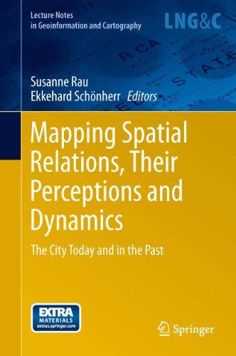 Mapping Spatial Relations, Their Perceptions and Dynamics (Lecture Notes in Geoinformation and Cartography) Pdf