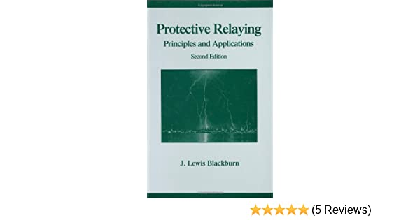 Protective relaying principles and applications second edition protective relaying principles and applications second edition power engineering 5 j lewis blackburn thomas j domin 9780824799182 amazon fandeluxe Gallery